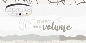 CAPSULES - Lower the Volume