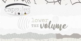 CAPSULES - Lower the Volume