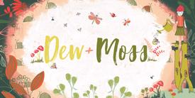 Dew & Moss
