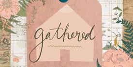 Gathered