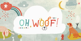 Oh, Woof!
