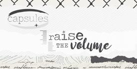 CAPSULES - Raise the Volume