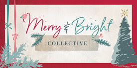 Merry & Bright COLLECTIVE