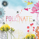 Pollinate - Full Collection